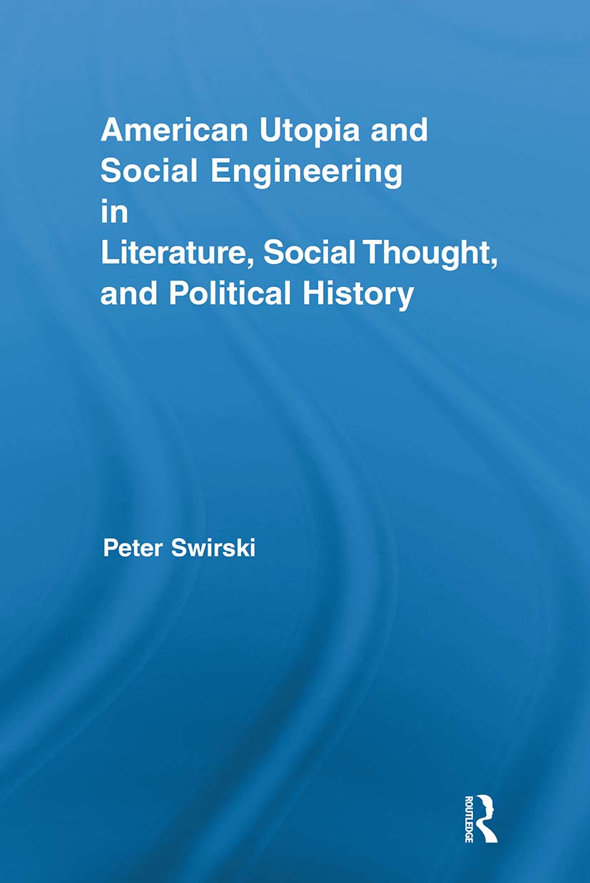 American Utopia and Social Engineering in Literature, Social Thought, and Political History (Paperback) book cover