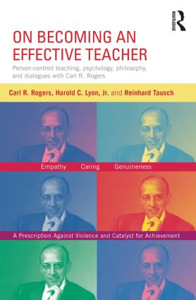 On Becoming an Effective Teacher: Person-centered teaching, psychology, philosophy, and dialogues with Carl R. Rogers and Harold Lyon (Paperback) book cover