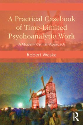 A Practical Casebook of Time-Limited Psychoanalytic Work