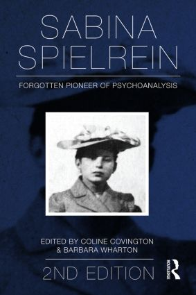 Sabina Spielrein:: Forgotten Pioneer of Psychoanalysis, Revised Edition, 2nd Edition (Paperback) book cover