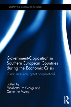 Government-Opposition in Southern European Countries during the Economic Crisis: Great Recession, Great Cooperation?, 1st Edition (Hardback) book cover