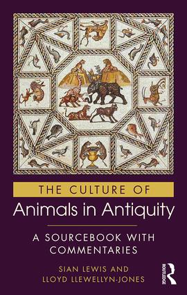 The Culture of Animals in Antiquity: A Sourcebook with Commentaries book cover