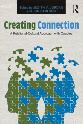 Creating Connection: A Relational-Cultural Approach with Couples book cover