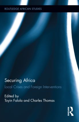 Securing Africa: Local Crises and Foreign Interventions (Hardback) book cover