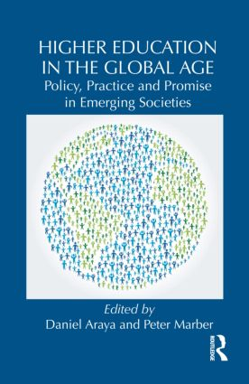 Higher Education in the Global Age: Policy, Practice and Promise in Emerging Societies book cover
