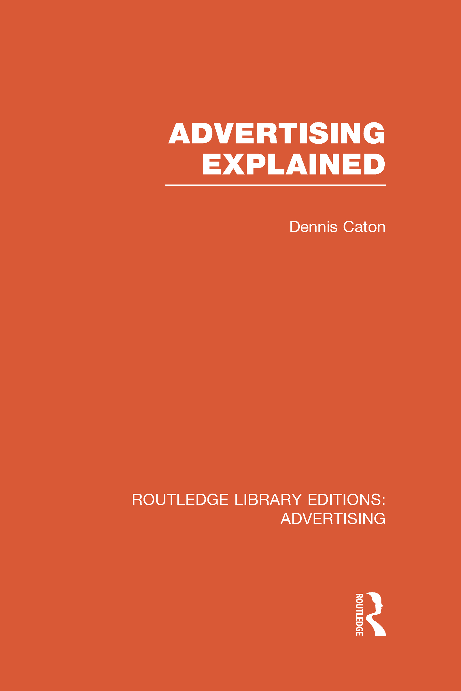 Advertising Explained (RLE Advertising) (Hardback) book cover