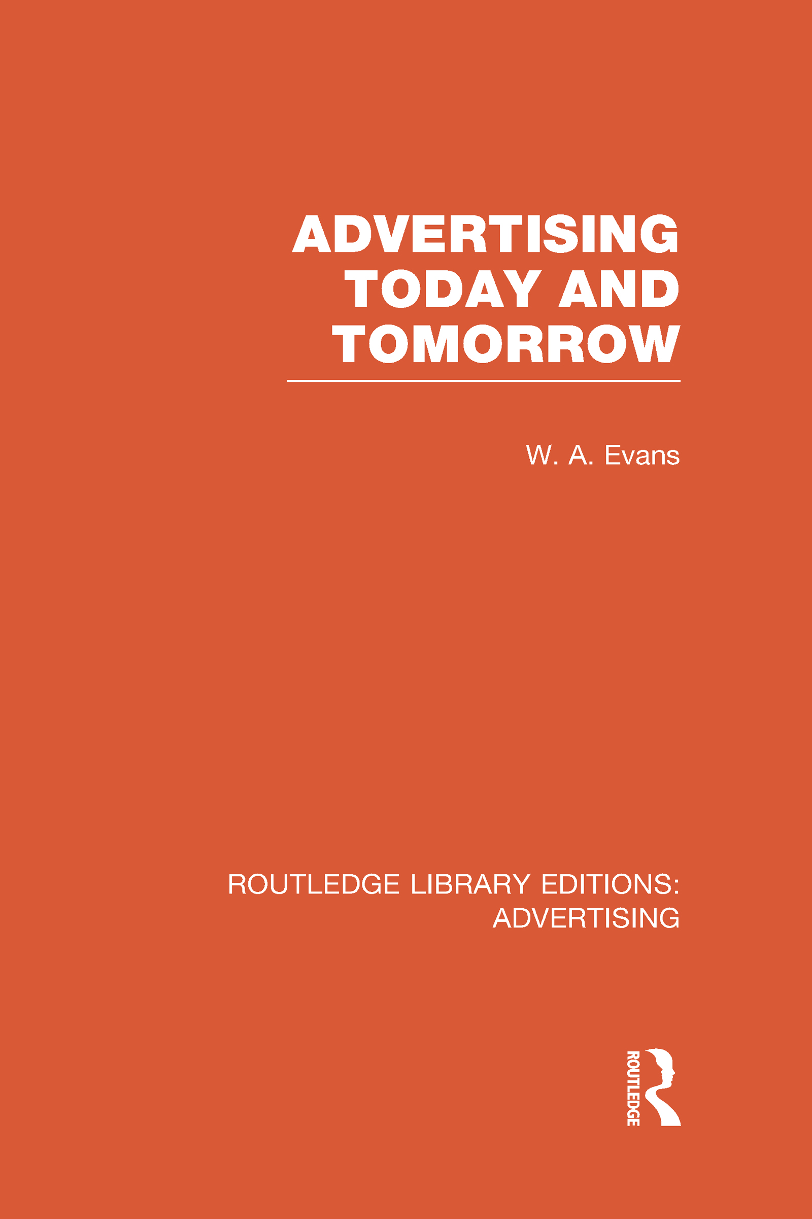 Advertising Today and Tomorrow (RLE Advertising) (Hardback) book cover