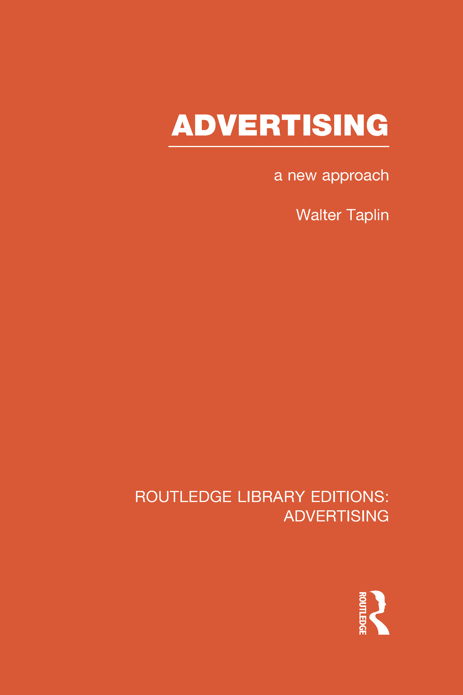 Advertising A New Approach (RLE Advertising) (Hardback) book cover