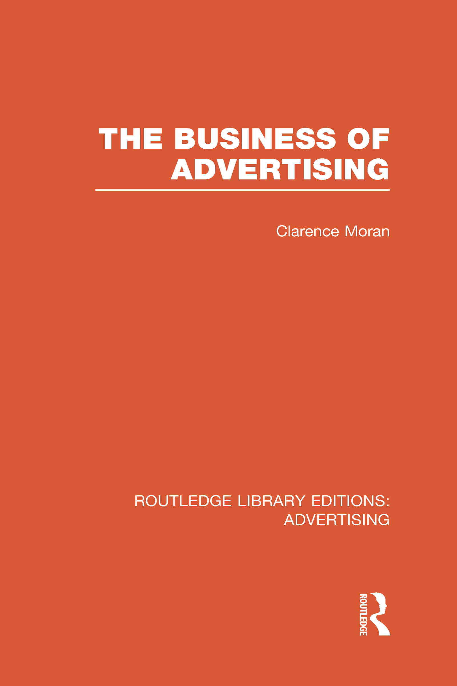 The Business of Advertising (RLE Advertising) (Hardback) book cover