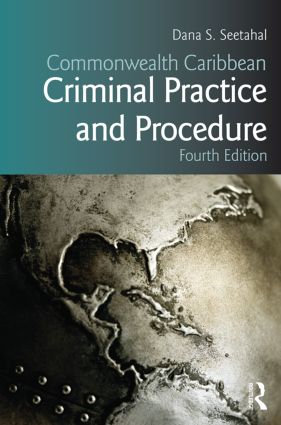 Commonwealth Caribbean Criminal Practice and Procedure: 4th Edition (Paperback) book cover