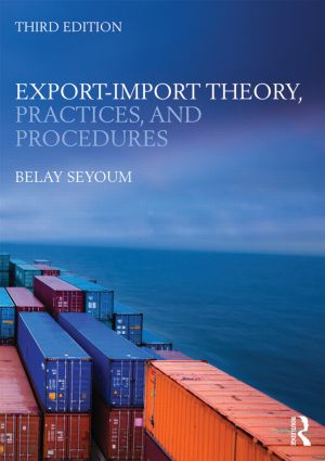 Export-Import Theory, Practices, and Procedures: 3rd Edition (Paperback) book cover
