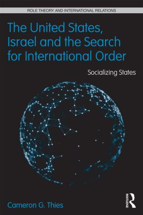 The United States, Israel, and the Search for International Order: Socializing States (Hardback) book cover