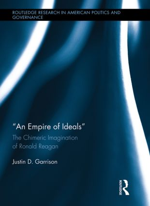 An Empire of Ideals: The Chimeric Imagination of Ronald Reagan book cover