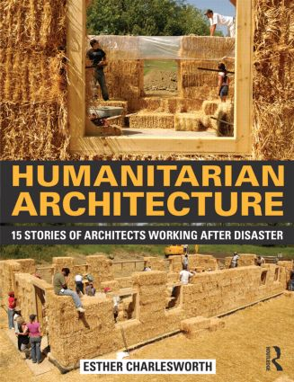 Humanitarian Architecture: 15 stories of architects working after disaster book cover