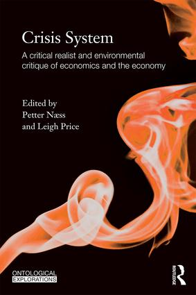 Crisis System: A critical realist and environmental critique of economics and the economy, 1st Edition (Paperback) book cover
