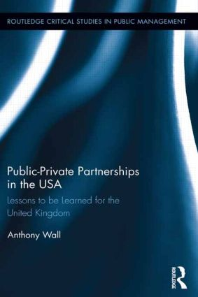 Public-Private Partnerships in the USA: Lessons to be Learned for the United Kingdom (Hardback) book cover