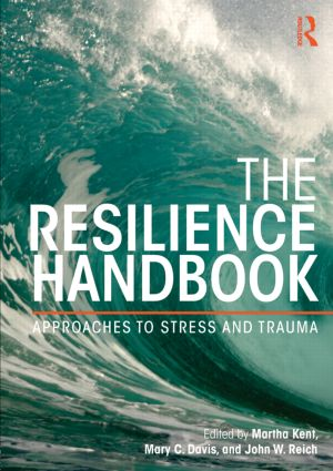 The Resilience Handbook: Approaches to Stress and Trauma, 1st Edition (Paperback) book cover