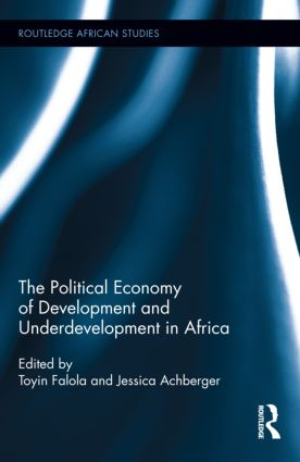 The Political Economy of Development and Underdevelopment in Africa: 1st Edition (Paperback) book cover