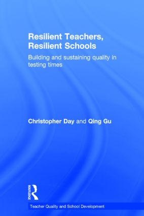 Resilient Teachers, Resilient Schools: Building and sustaining quality in testing times, 1st Edition (Hardback) book cover