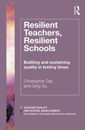 Resilient Teachers, Resilient Schools: Building and sustaining quality in testing times (Paperback) book cover