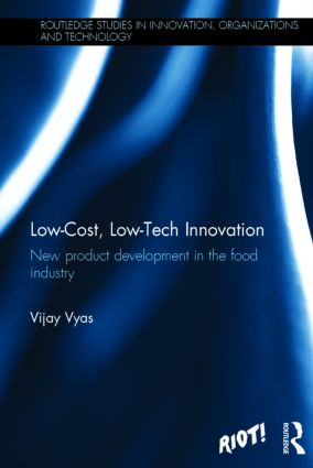 Low-Cost, Low-Tech Innovation: New Product Development in the Food Industry, 1st Edition (Hardback) book cover