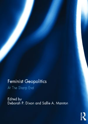 Feminist Geopolitics: At the Sharp End, 1st Edition (Hardback) book cover