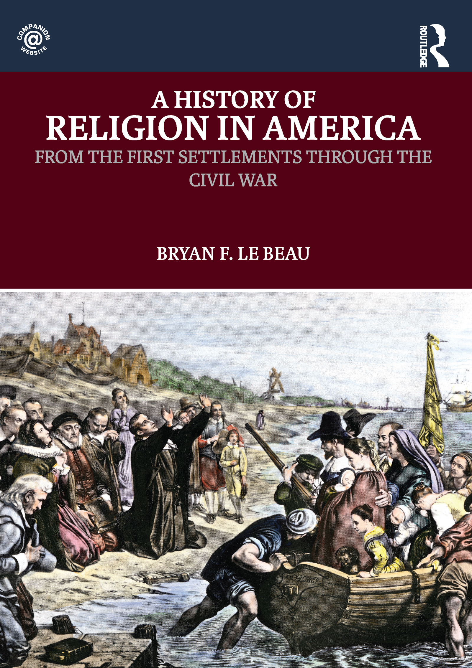 A History of Religion in America: From the First Settlements through the Civil War, 1st Edition (Paperback) book cover