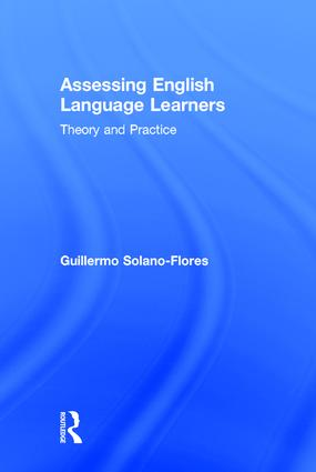 Assessing English Language Learners: Theory and Practice, 1st Edition (Hardback) book cover