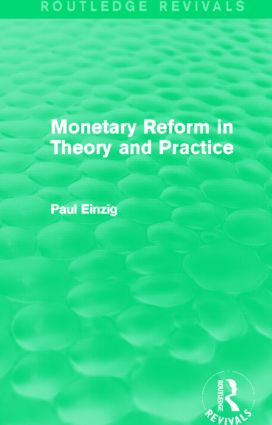 Monetary Reform in Theory and Practice (Routledge Revivals) (Hardback) book cover