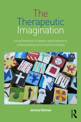 The Therapeutic Imagination: Using literature to deepen psychodynamic understanding and enhance empathy (Hardback) book cover