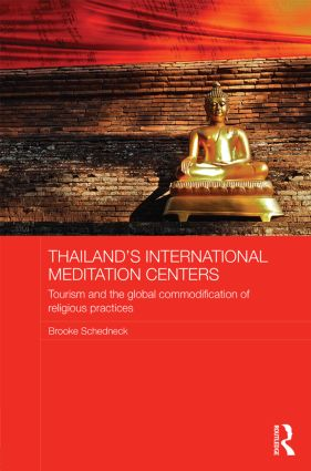 Thailand's International Meditation Centers: Tourism and the Global Commodification of Religious Practices book cover