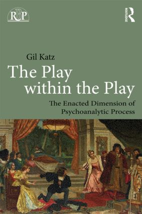 The Play Within the Play: The Enacted Dimension of Psychoanalytic Process (Paperback) book cover