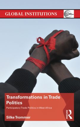 Transformations in Trade Politics: Participatory Trade Politics in West Africa (Hardback) book cover
