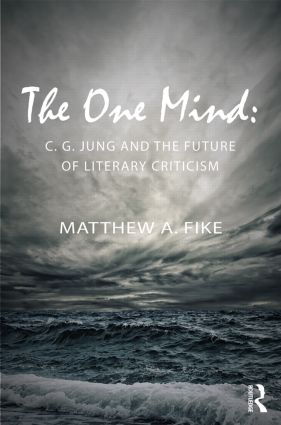The One Mind: C. G. Jung and the future of literary criticism (Hardback) book cover