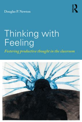 Thinking with Feeling: Fostering productive thought in the classroom, 1st Edition (Paperback) book cover