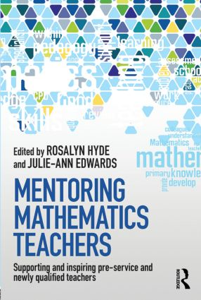 Mentoring Mathematics Teachers: Supporting and inspiring pre-service and newly qualified teachers, 1st Edition (Paperback) book cover