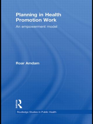 Planning in Health Promotion Work: An Empowerment Model, 1st Edition (Paperback) book cover