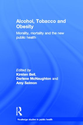 Alcohol, Tobacco and Obesity: Morality, Mortality and the New Public Health (Hardback) book cover