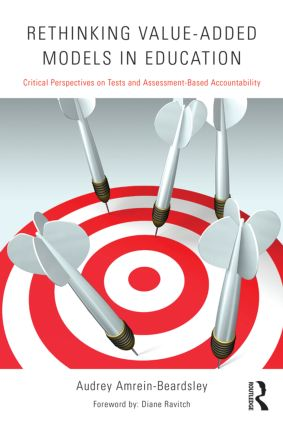 Rethinking Value-Added Models in Education: Critical Perspectives on Tests and Assessment-Based Accountability (Paperback) book cover