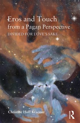 Eros and Touch from a Pagan Perspective: Divided for Love's Sake (Hardback) book cover