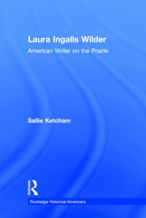 Laura Ingalls Wilder: American Writer on the Prairie book cover
