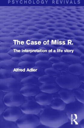 The Case of Miss R. (Psychology Revivals)