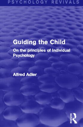 Guiding the Child: On the Principles of Individual Psychology, 1st Edition (Paperback) book cover