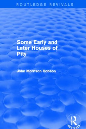 Some Early and Later Houses of Pity (Routledge Revivals) (Hardback) book cover