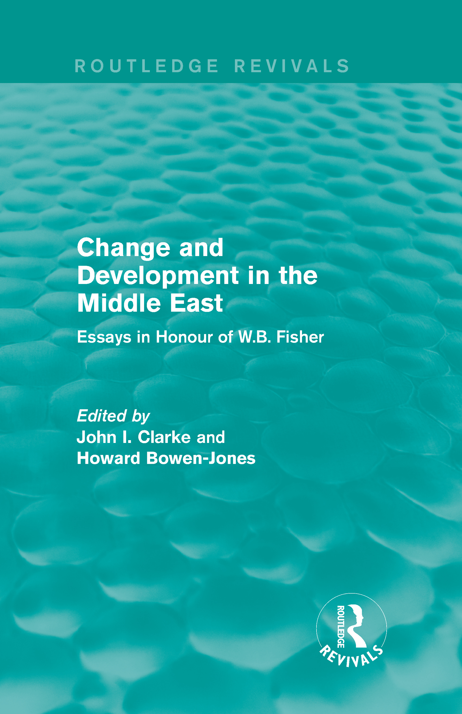 Change and Development in the Middle East (Routledge Revivals): Essays in honour of W.B. Fisher (Hardback) book cover