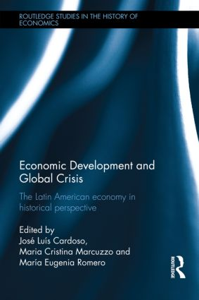 Economic Development and Global Crisis: The Latin American Economy in Historical Perspective (Hardback) book cover