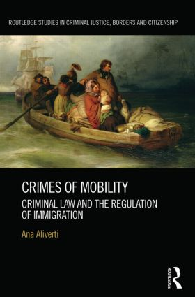 Crimes of Mobility: Criminal Law and the Regulation of Immigration (Hardback) book cover