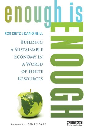 Enough Is Enough: Building a Sustainable Economy in a World of Finite Resources (Paperback) book cover