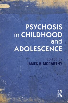 Psychosis in Childhood and Adolescence: 1st Edition (Paperback) book cover