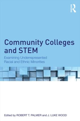Community Colleges and STEM: Examining Underrepresented Racial and Ethnic Minorities (Hardback) book cover